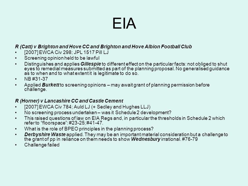 EIA R (Catt) v Brighton and Hove CC and Brighton and Hove Albion Football Club. [2007] EWCA Civ 298; JPL 1517 Pill LJ.